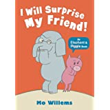 I Will Surprise My Friend! (Elephant and Piggie)