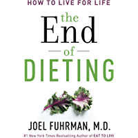 The End of Dieting: How to Live for Life (Eat for Life) (English Edition)