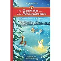 Die Geschichte vom kleinen Weihnachtsstern: Ein Adventsabenteuer in 24 1/2 Kapiteln - Zum Vorlesen und Lesen im Advent…