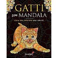 Gatti con Mandala - Libro da Colorare per Adulti: Più di 50 simpatici, amorevoli e bellissimi Gatti. Libri da colorare…