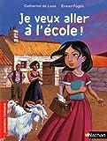 Je veux aller à l'école - Roman Vie quotidienne - De 7 à 11 ans