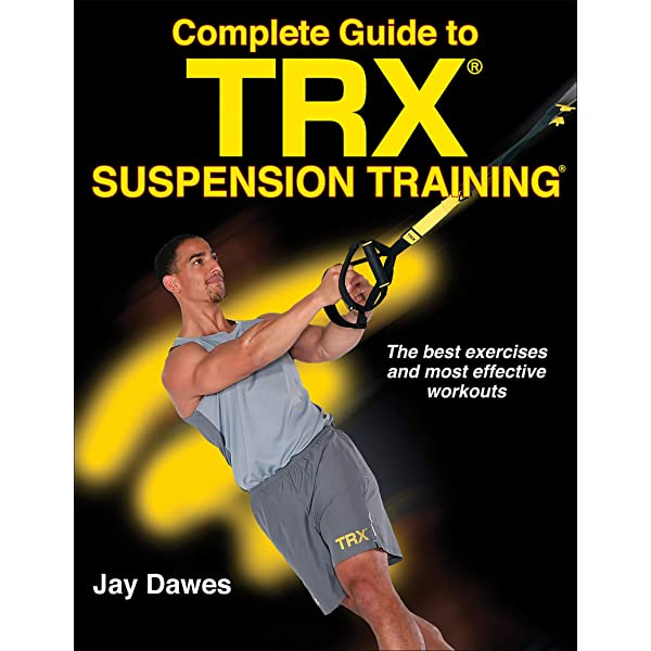 Complete Guide to TRX Suspension Training: Amazon.es: Dawes ...