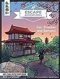 Escape Adventures – Von Drachen und Samurai: Das ultimative Escape-Room-Erlebnis jetzt auch als Buch! Mit XXL-Mystery-Map für 1-4 Spieler. 90 Minuten Spielzeit