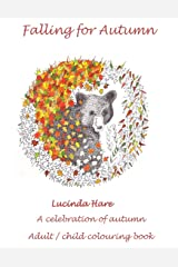 Falling for Autumn: Art therapy celebration of autumn adult/child colouring book with conservation & recipe links Paperback