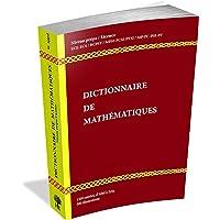 Dictionnaire de Mathématiques : Niveau Prépa / Licence L1-L2