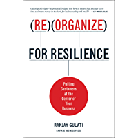 Reorganize for Resilience: Putting Customers at the Center of Your Business (English Edition)