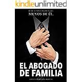 El abogado de familia : Romance y thriller erótico