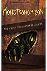 Monstronomicon: 100 Horror Stories from 70 Authors Kindle Edition