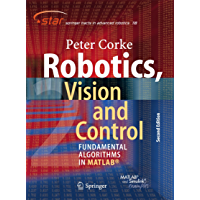 Robotics, Vision and Control: Fundamental Algorithms In MATLAB® Second, Completely Revised, Extended And Updated Edition…