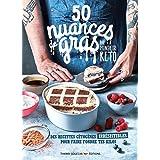 50 Nuances de gras par Monsieur Keto - Des recettes cétogènes irrésistibles pour faire fondre tes kilos