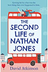 The Second Life of Nathan Jones: A laugh out loud, OMG! romcom that you won't be able to put down! Kindle Edition