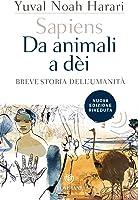 Sapiens. Da animali a dèi: Breve storia dell'umanità