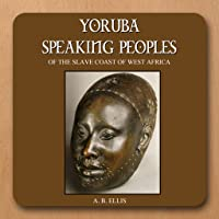 The Yoruba Speaking Peoples