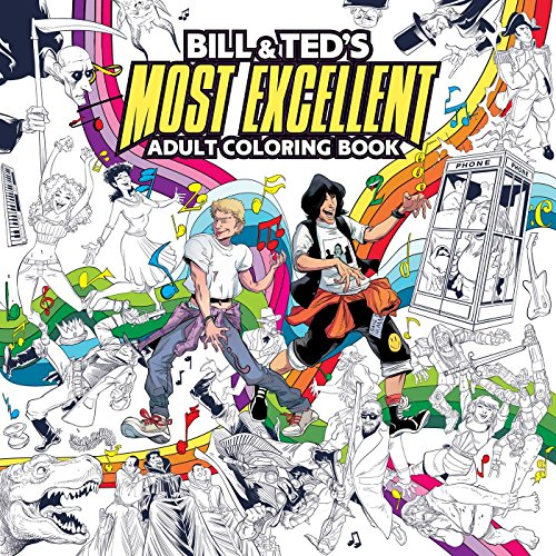 Bill & Ted's Most Excellent Colouring Book For Adults