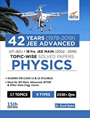 42 Years (1978-2019) JEE Advanced (IIT-JEE) + 18 yrs JEE Main (2002-2019) Topic-wise Solved Paper Physics 15th Edition