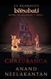 Chaturanga (Baahubali: Before the Beginning Book 2)