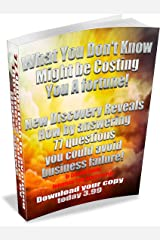77 Questions could help you avoid business failure: What you dont know about could be costing you a fortune Kindle Edition