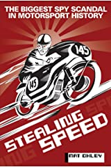 STEALING SPEED: The biggest spy scandal in motorsport history Kindle Edition