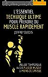 L'ESSENTIEL : TECHNIQUE ULTIME POUR PRENDRE DU MUSCLE RAPIDEMENT : ( Musculation Homme - Kindle Musculation - Musculation Bras - Prendre Du Poids -  Livre ... programme ) (Une vie meilleure t. 2)