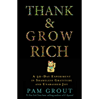 Thank & Grow Rich: A 30-Day Experiment in Shameless Gratitude and Unabashed Joy (English Edition)