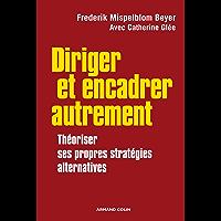 Diriger et encadrer autrement : Théoriser ses propres stratégies alternatives (Hors Collection)