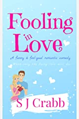 Fooling In love: A funny & feel-good romantic comedy Kindle Edition