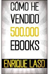 CÓMO HE VENDIDO 500.000 EBOOKS Versión Kindle