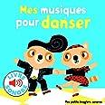 Mes musiques pour danser: 6 musiques à écouter, 6 images à regarder (LIVRE SONORE)