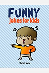 Funny Jokes for Kids: 100 Hilarious Jokes Kindle Edition