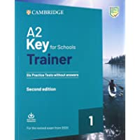 A2 key for schools trainer for update 2020 exam. Six practice tests without answers. Per la Scuola media. Con espansione…