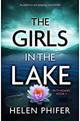 The Girls in the Lake: An addictive and gripping crime thriller (Beth Adams Book 2) Kindle Edition