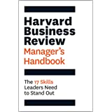 Harvard Business Review Manager's Handbook: The 17 Skills Leaders Need to Stand Out (HBR Handbooks)