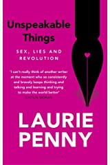 Unspeakable Things: Sex, Lies and Revolution Kindle Edition