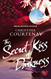 The Secret Kiss of Darkness (Shadows From The Past Book 2)
