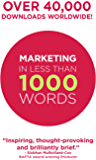 Marketing In Less Than 1000 Words (English Edition)