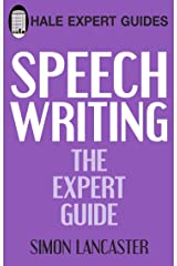 Speechwriting: The Expert Guide (Hale Expert Guides) Kindle Edition