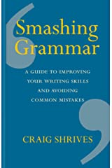 Smashing Grammar: A guide to improving your writing skills and avoiding common mistakes Hardcover