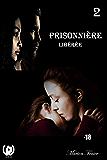 Libérée: Dark romance (Prisonnière t. 2)