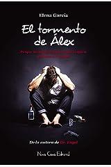 El tormento de Álex: Una historia de amor, valentía y grandes dosis de suspense Versión Kindle