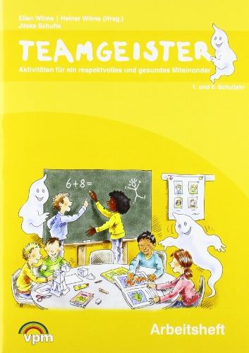 Teamgeister. Aktivitäten für ein faires und gesundes Miteinander: Schülerheft 1./2. Schuljahr