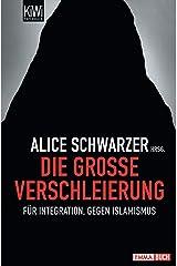 Die große Verschleierung: Für Integration, gegen Islamismus Kindle Ausgabe
