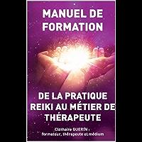 De la pratique Reiki au métier de thérapeute: manuel de formation