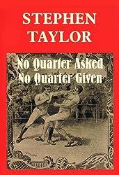 No Quarter Asked No Quarter Given (A Georgian Trilogy Book 1)