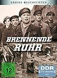 Grosse Geschichten 49: Brennende Ruhr