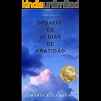 Desafio de 21 Dias de Gratidão: Com Sal e Pimenta (Artigos Livro 2) (Portuguese Edition)