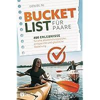 Bucket List für Paare: 400 Erlebnisse für eine abwechslungsreiche, entspannte und glückliche Beziehung