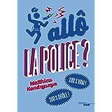 Allô, la police ? (SENS HUMOUR)