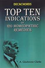 Decachords Top Ten Indications of 120 Homeopathic Remedies