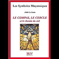 N.46 Le compas, le cercle et le chemin du ciel (Symboles Maçonnique)