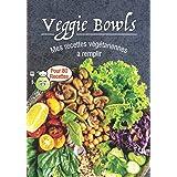 Veggie Bowls Mes recettes végétariennes à remplir: Livre de recette a remplir⎪80 fiches préformatées ⎪bowlcake poke bowl et t